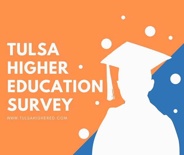 Tulsa Higher Education Survey – www.tulsahigered.com