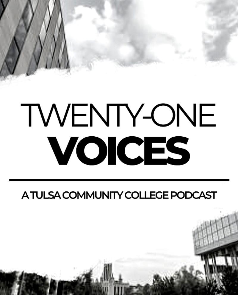 Twenty-One Voices: A Tulsa Community College Podcast