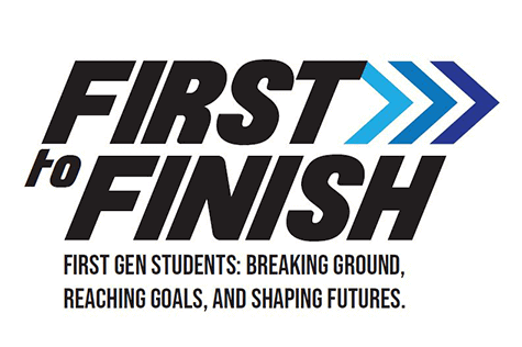 First to Finish. First Gen Students: Breaking Ground, Reaching Goals, and Shaping Futures.