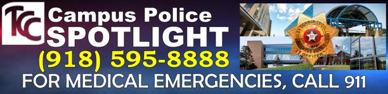 Campus Police Spotlight - Phone (918)595-8888 - for medical emergencies call 911