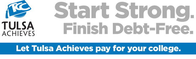 Tulsa Achieves. Start Strong. Finish Debt-Free. Let Tulsa Achieves pay for your college