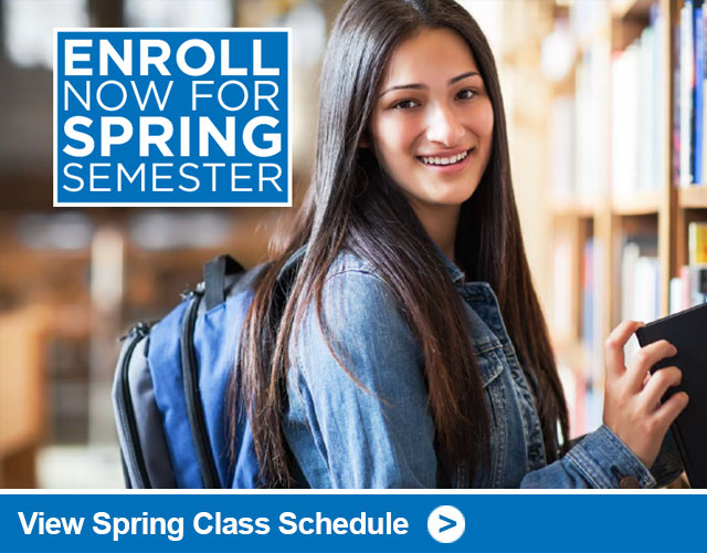 Enroll Now for Spring Semester. View Spring Class Schedule.