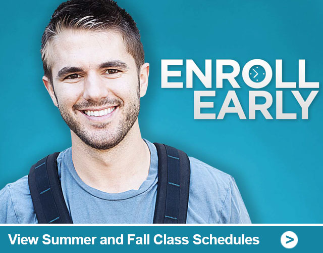 Enroll Now for Summer and Fall. View Summer and Fall Class Schedules.